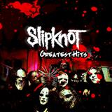 Slipknot - Greatest Hits