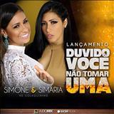 Simone & Simaria - Duvido Você Não Tomar Uma