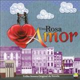 Novelas - Uma Rosa Com Amor