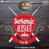 DJ Djalma - Sertanejo Acustico e Ao Vivo Vol. 05