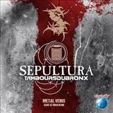 Sepultura - Sepultura & Les Tambours Du Bronx - Metal Veins - Alive At Rock In Rio (Live)