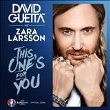 Zara Larsson - David Guetta - This Ones For You Feat. Zara Larsson Euro 2016