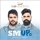 Lu & Robertinho - Sertanejo Mashup 11