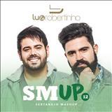 Lu & Robertinho - Lu & Robertinho Mashup Vol 12