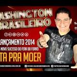 Washington Brasileiro - Bota Pra Moer - Lancamento 2014