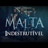 Malta - Indestrutivel