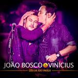 João Bosco e Vinícius - Céu De São Paulo Ao Vivo