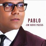 Pablo A Voz Romantica - PABLO - Um Novo Passo