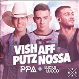 Pedro Paulo E Alex - Vish Aff Putz Nossa (Single)