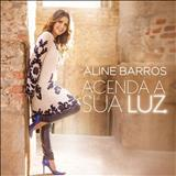 Aline Barros - Acenda a Luz