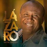Irmão Lazaro - Entre Amigos