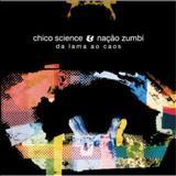 Chico Science & Nação Zumbi - Da Lama ao Caos (TK)