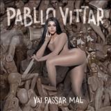 Pabllo Vittar - Vai Passar Mal [Álbum]