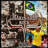 Makinária Rock - Mundo Imundo