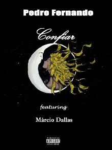 Pedro Fernando lança o seu segundo Single com o nome Confiar, estraido do seu EP Golden God