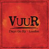 VUUR - Days Go By - London