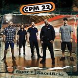 CPM 22 - Suor e Sacrifício