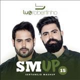 Lu & Robertinho - Sertanejo Mashup 15
