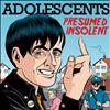 The Adolescents - Presumed Insolent