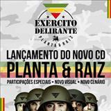 Planta & Raíz - Exercito Delirante