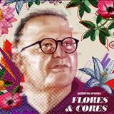 Guilherme Arantes - Flores & Cores