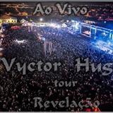 Vyctor Hugo - Tour Revelação