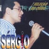 Sérgio Lopes - Seleção De Ouro Especial
