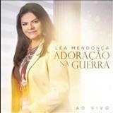 Léa Mendonça - Adoração na Guerra