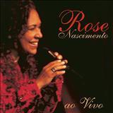 Rose Nascimento - Rose Nascimento Ao Vivo