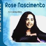 Rose Nascimento - Rose Nascimento 15 Canções