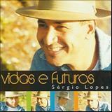 Sérgio Lopes - Vidas e Futuros                    4 Faixas Playback