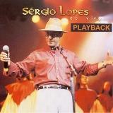 Sérgio Lopes - Ao    VIVO                    PLAYBACK