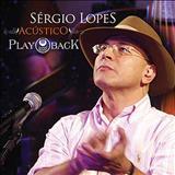 Sérgio Lopes - Acústico   PLAYBACK