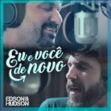 Edson e Hudson - Eu e Você De Novo (Ao Vivo)