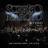 Sorriso Maroto - De Volta Pro Amanha,Vol 1(Ao Vivo)