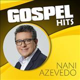 Nani Azevedo - Gospel Hits