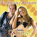 Banda Calypso - Os Maiores Sucessos