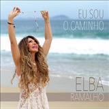 Elba Ramalho - Eu Sou o Caminho