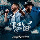 Jorge e Mateus - Terra Sem Cep (Ao Vivo)