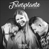 Marília Mendonça - Transplante