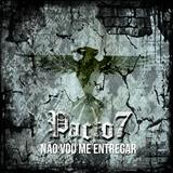 PACTO 7 - Não Vou me Entregar (Single)