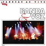 Banda e voz - Ao Vivo No Canecão Vol. 2