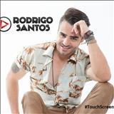 Rodrigo Santos Official - #TouchScreen
