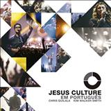 Jesus Culture - Jesus Culture Em Portugues