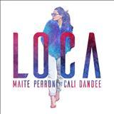 Maite Perroni - Loca (Feat. Cali & El Dandee)