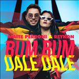 Maite Perroni - Bum Bum Dale Dale (Feat. Reikon)
