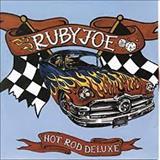 Ruby Joe - Hot Rod Deluxe