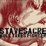 Stavesacre - Bull Takes Fighter