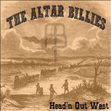 THE ALTAR BILLIES - Headn Out West