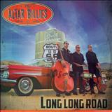 THE ALTAR BILLIES - Long, Long Road
